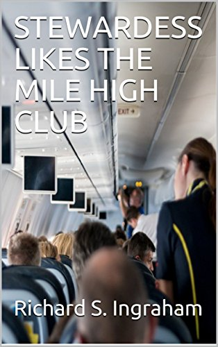 STEWARDESS LIKES THE MILE HIGH CLUB (English Edition) Stewardess Mile High Club