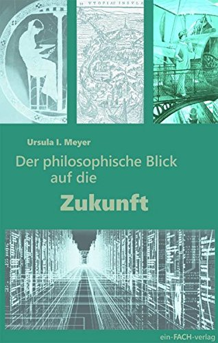Der philosophische Blick auf die Zukunft