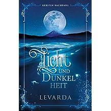 Licht und Dunkelheit Levarda (German Edition)