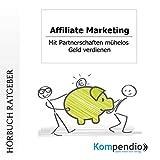 Affiliate-Marketing: Mit Partnerschaften mühelos Geld verdienen