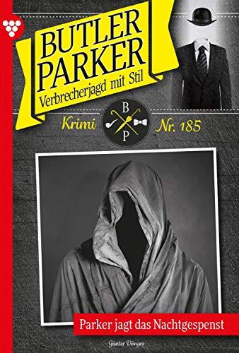 Butler Parker 185 - Kriminalroman: Parker jagt das Nachtgespenst