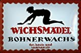 Wichsmädel Bohnerwachs Blechschild Schild Blech Metall Metal Tin Sign 20 x 30 cm