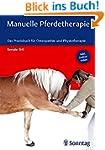Manuelle Pferdetherapie: Das Praxisbu...