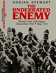 The Underrated Enemy: Britain's War with Japan, December 1941-May 1942