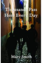 Thousands Pass Here Every Day by Mary Smith (2012-09-14) Paperback