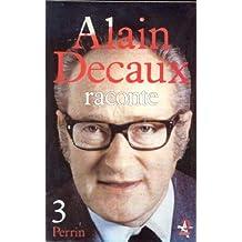 ALAIN DECAUX RACONTE. Tome 3
