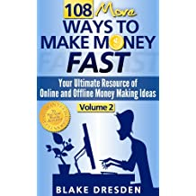 108 More Ways to Make Money Fast (Your Ultimate Resource of Online and Offline Money Making Ideas Book 2) (English Edition)