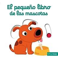 El pequeño libro de las mascotas par Nathalie Choux