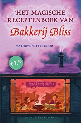 Het magische receptenboek van Bakkerij Bliss (Dutch Edition) por Kathryn Littlewood