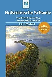 Kanu Kompakt Holsteinische Schweiz: Die Seenkette & Schwentine zwischen Eutin und Kiel mit topografischen Wasserwanderkarten