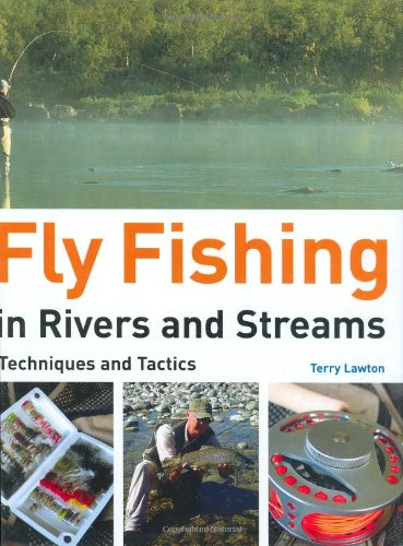 fly-fishing-in-rivers-and-streams-techniques-and-tactics