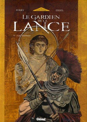 Le Gardien de la Lance, Tome 5 : Les Héritiers