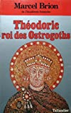 Théodoric, roi des Ostrogoths - 454-526