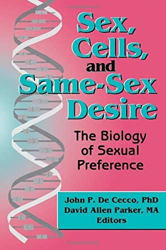 Sex, Cells, and Same-Sex Desire: The Biology of Sexual Preference (The Research on Homosexuality Series) by Parker, David A (1995) Paperback