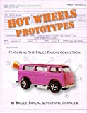 Hot Wheels Prototypes by Bruce Pascal (2011-05-04)