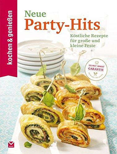 Kochen & Genießen Neue Party-Hits
