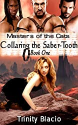 Masters of the Cats: Collaring the Saber-Tooth (The Masters of The Cats Series Book 1)