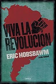 ¡Viva la Revolución!: Sobre América Latina par Eric Hobsbawm