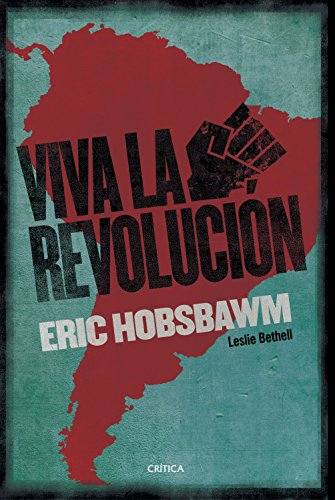¡Viva la Revolución!: Sobre América Latina (Serie Mayor)