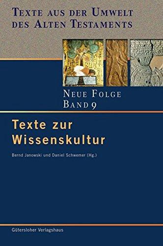 Texte aus der Umwelt des Alten Testaments. Neue Folge. (TUAT.NF): Texte zur Wissenskultur