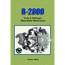 R-2800: Pratt and Whitney's Dependable Masterpiece (Premiere Series Books)