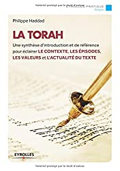La Torah : Une synthèse d'introduction et de référence pour éclairer le contexte, les épisodes, les valeurs et l'actualité du texte