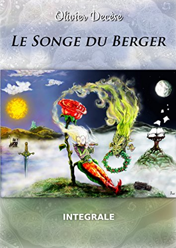 Le Songe du Berger: (version integrale) par [Decèse, Olivier]