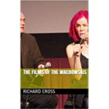 The Films of The Wachowskis (The Films of... Book 6) (English Edition)