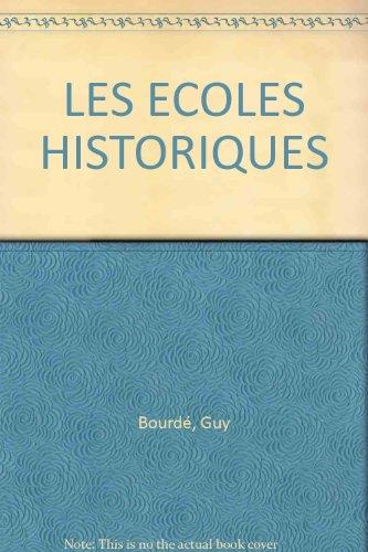 LES ECOLES HISTORIQUES par Guy Bourdé