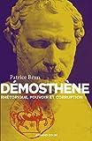 Démosthène - Rhétorique, pouvoir et corruption