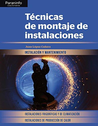Técnicas de montaje de instalaciones por JUAN LÓPEZ CAÑERO