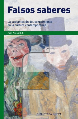 Falsos saberes (FRONTERAS DEL HOMBRE) por Juan Arana