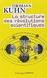 structure des révolutions scientifiques (La) | Kuhn, Thomas Samuel (1922-1996). Auteur