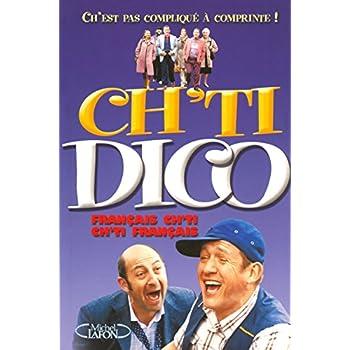 Ch'Ti Dico - le Dico Officiel ! Ch'est pas compliqué à comprinte !