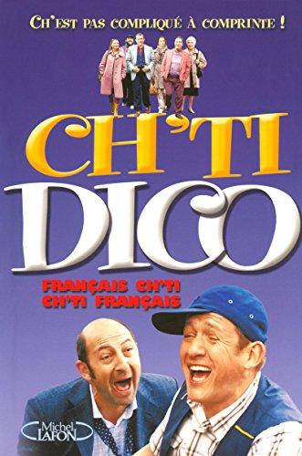 Ch'Ti Dico - le Dico Officiel ! Ch'est pas compliqué à comprinte ! par Collectif