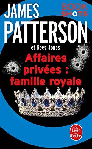 Affaires privées : Famille royale - James Patterson (2018)