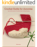 Crochet Guide  Learn all the secrets of Crochet & Start Creating Amazing things: (Learn how to crochet,patterns) (Knitting,patchwork,crochet,patterns by Elisabeth Sanz Book 1)