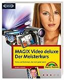 MAGIX Video deluxe - Der Meisterkurs - Workshops in Farbe für Fortgeschrittene: Tricks und Techniken, die nicht jeder k