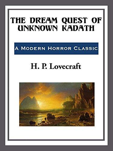 The Dream Quest of Unknown Kadath (English Edition)