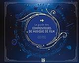 Guide des compositeurs de musique de films...