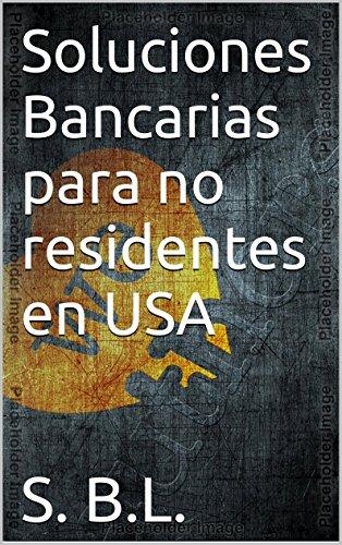 Soluciones Bancarias para no residentes en USA