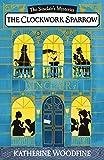 The Clockwork Sparrow: The Sinclair's Mysteries 01