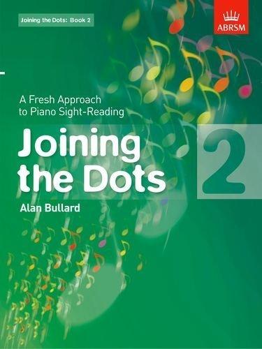 Joining the Dots. Book 2 (piano): A Fresh Approach to Piano Sight-Reading (Joining the dots (ABRSM)) by Bullard. Alan ( 2010 ) Sheet music
