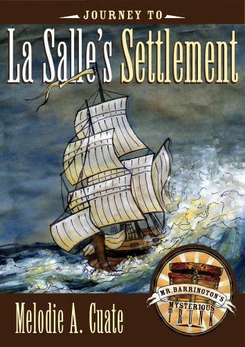 Colonial Trunk (Journey to La Salle's Settlement (Mr. Barrington's Mysterious Trunk, Band 5))