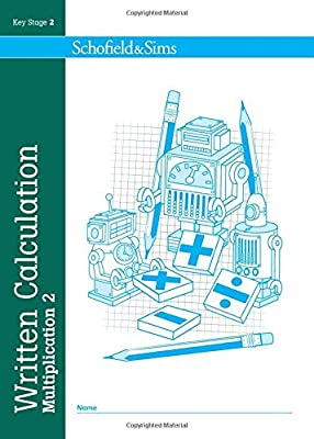 Written Calculation: Multiplication Book 2 - KS2, Ages 7-11 by Schofield & Sims Ltd