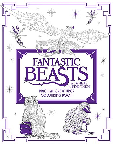 Fantastic beasts and where to find Them: Magical creatures. Colouring Book