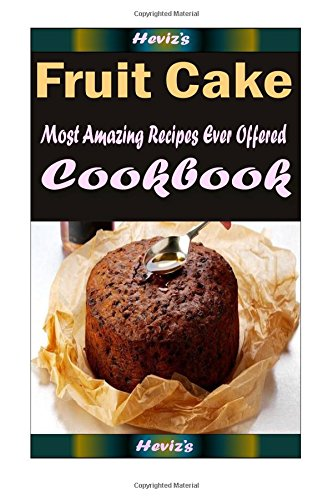 Fruit Cake:Healthy and Easy Homemade for Your Best Friend