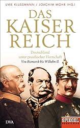 Das Kaiserreich: Deutschland unter preußischer Herrschaft - Von Bismarck bis Wilhelm II. - Ein SPIEGEL-Buch (German Edition)