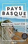 Guide pays basque sud- Passez la frontière ! par Berliocchi