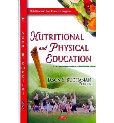 [(Nutritional & Physical Education)] [ Edited by Jason S. Buchanan ] [January, 2012]